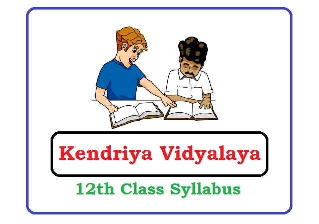 KVS 12th Class Syllabus 2020 (*All Subject) Pdf Download