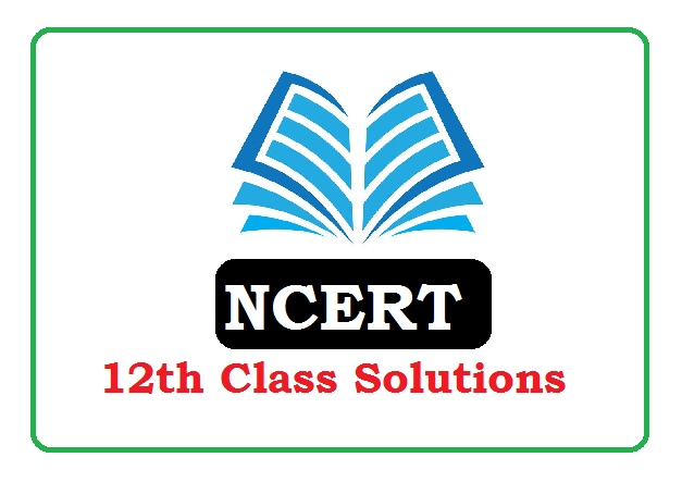 NCERT 12th Class Solutions 2020 (All Subject) Pdf Download